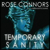 Temporary Sanity Audiobook, by Rose Connors