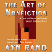 The Art of Nonfiction: A Guide for Writers and Readers, by Ayn Rand