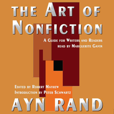 The Art of Nonfiction: A Guide for Writers and Readers Audiobook, by Ayn Rand