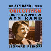 Objectivism: The Philosophy of Ayn Rand Audiobook, by Leonard Peikoff