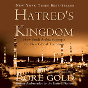 Hatred's Kingdom: How Saudi Arabia Supports the New Global Terrorism Audiobook, by Dore Gold