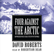 Four against the Arctic: Shipwrecked for Six Years at the Top of the World Audiobook, by David Roberts