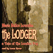 The Lodger: A Tale of the London Fog, by Marie Belloc Lowndes