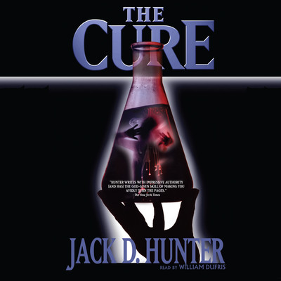 The Cure Audiobook, by Jack D. Hunter
