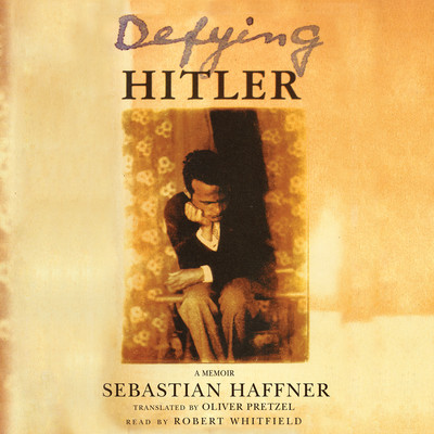 Defying Hitler: A Memoir Audiobook, by Sebastian Haffner
