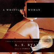 A Whistling Woman Audiobook, by A. S. Byatt