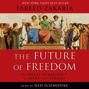 The Future of Freedom: Illiberal Democracy at Home and Abroad, by Fareed Zakaria