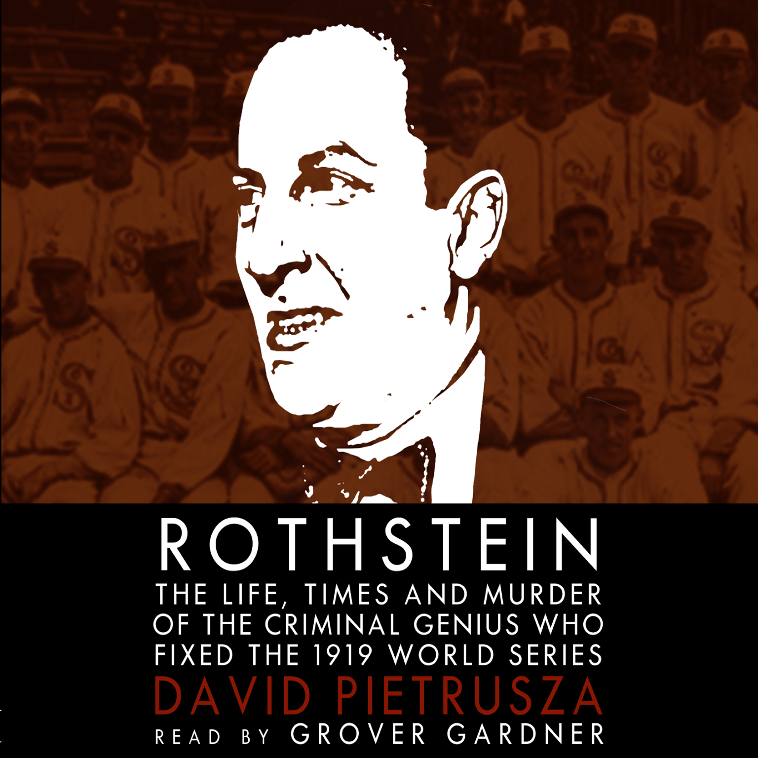 Printable Rothstein: The Life, Times, and Murder of the Criminal Genius Who Fixed the 1919 World Series Audiobook Cover Art