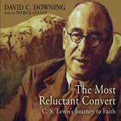 The Most Reluctant Convert: C. S. Lewis' Journey to Faith Audiobook, by David C. Downing