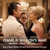 Charlie Wilson's War: The Extraordinary Story of How the Wildest Man in Congress and a Rogue CIA Agent Changed the History of Our Times Audiobook, by George Crile
