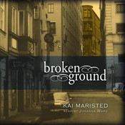 Broken Ground: A Novel, by Kai Maristed