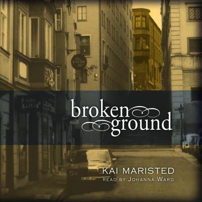 Broken Ground: A Novel Audiobook, by Kai Maristed