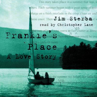 Frankie's Place: A Love Story Audiobook, by Jim Sterba