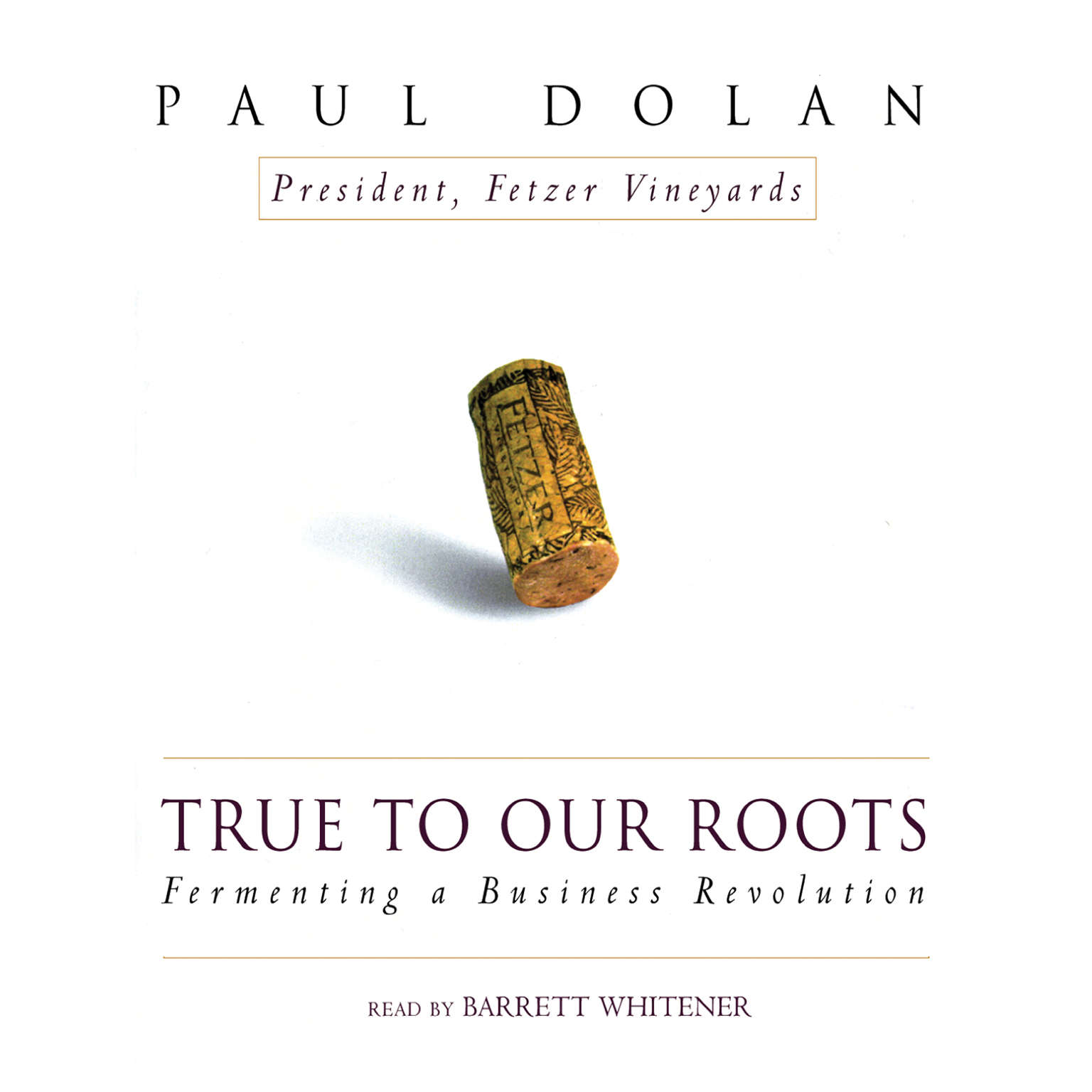 Printable True to Our Roots: Fermenting a Business Revolution Audiobook Cover Art