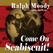 Come on Seabiscuit!, by Ralph Moody