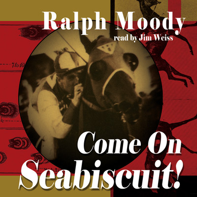 Come on Seabiscuit! Audiobook, by Ralph Moody