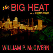 The Big Heat Audiobook, by William P. McGivern