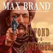Beyond the Outposts Audiobook, by Max Brand