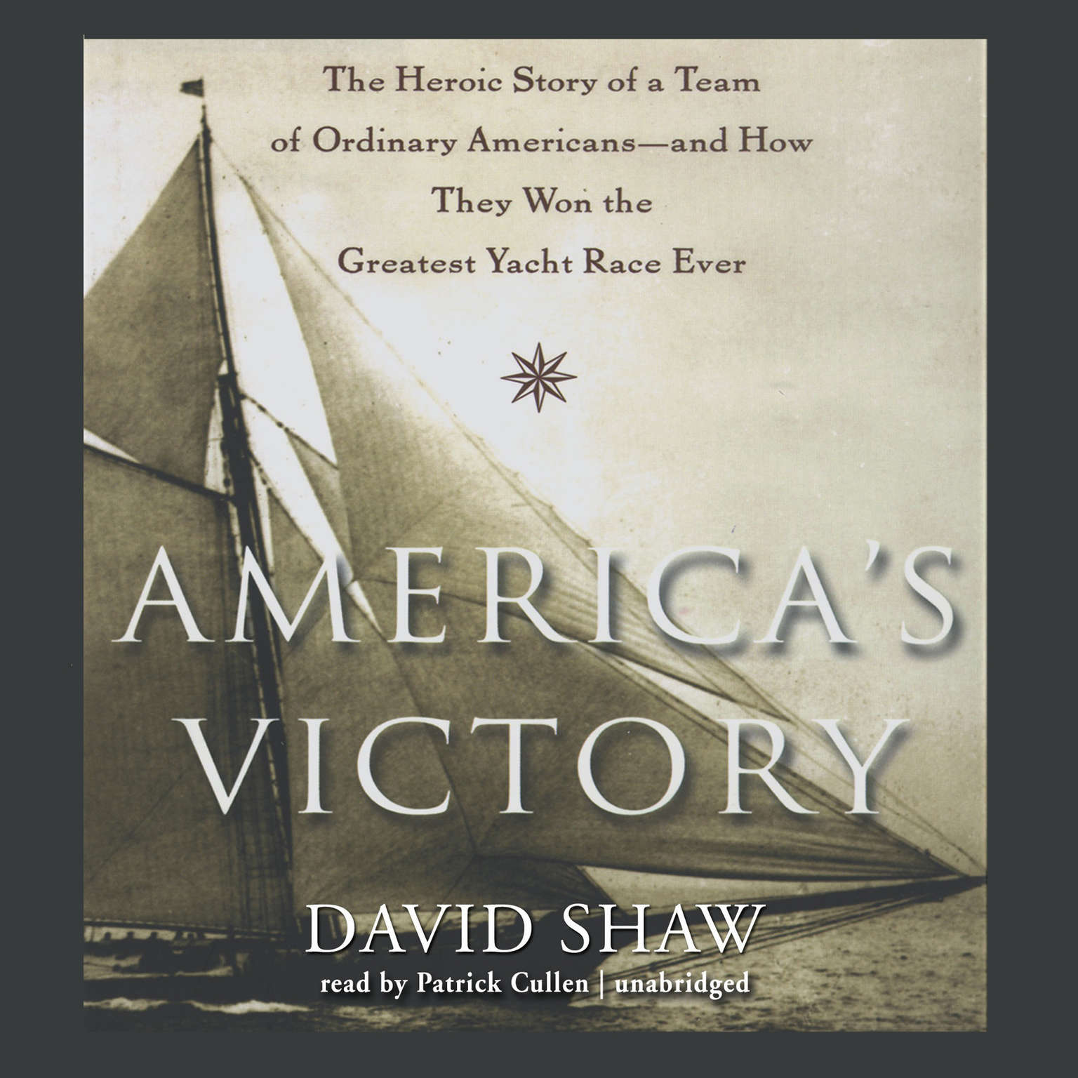 Printable America's Victory: The Heroic Story of a Team of Ordinary Americans—and How They Won the Greatest Yacht Race Ever Audiobook Cover Art