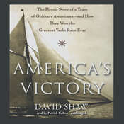 America's Victory: The Heroic Story of a Team of Ordinary Americans—and How They Won the Greatest Yacht Race Ever Audiobook, by David W. Shaw