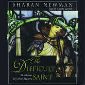 The Difficult Saint: A Catherine LeVendeur Mystery Audiobook, by Sharan Newman
