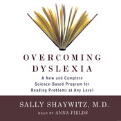 Overcoming Dyslexia: A New and Complete Science-Based Program for Reading Problems at Any Level, by Sally Shaywitz