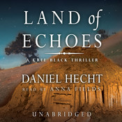 Land of Echoes: A Cree Black Thriller, by Daniel Hecht
