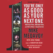 You're Only as Good as Your Next One: 100 Great Films, 100 Good Films, and 100 for Which I Should Be Shot, by Mike Medavoy