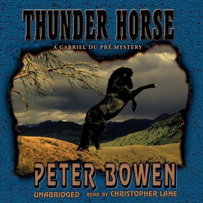 Thunder Horse: A Gabriel Du Pré Mystery Audiobook, by