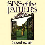 Sins of the Fathers, by Susan Howatch