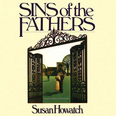 Sins of the Fathers Audiobook, by Susan Howatch