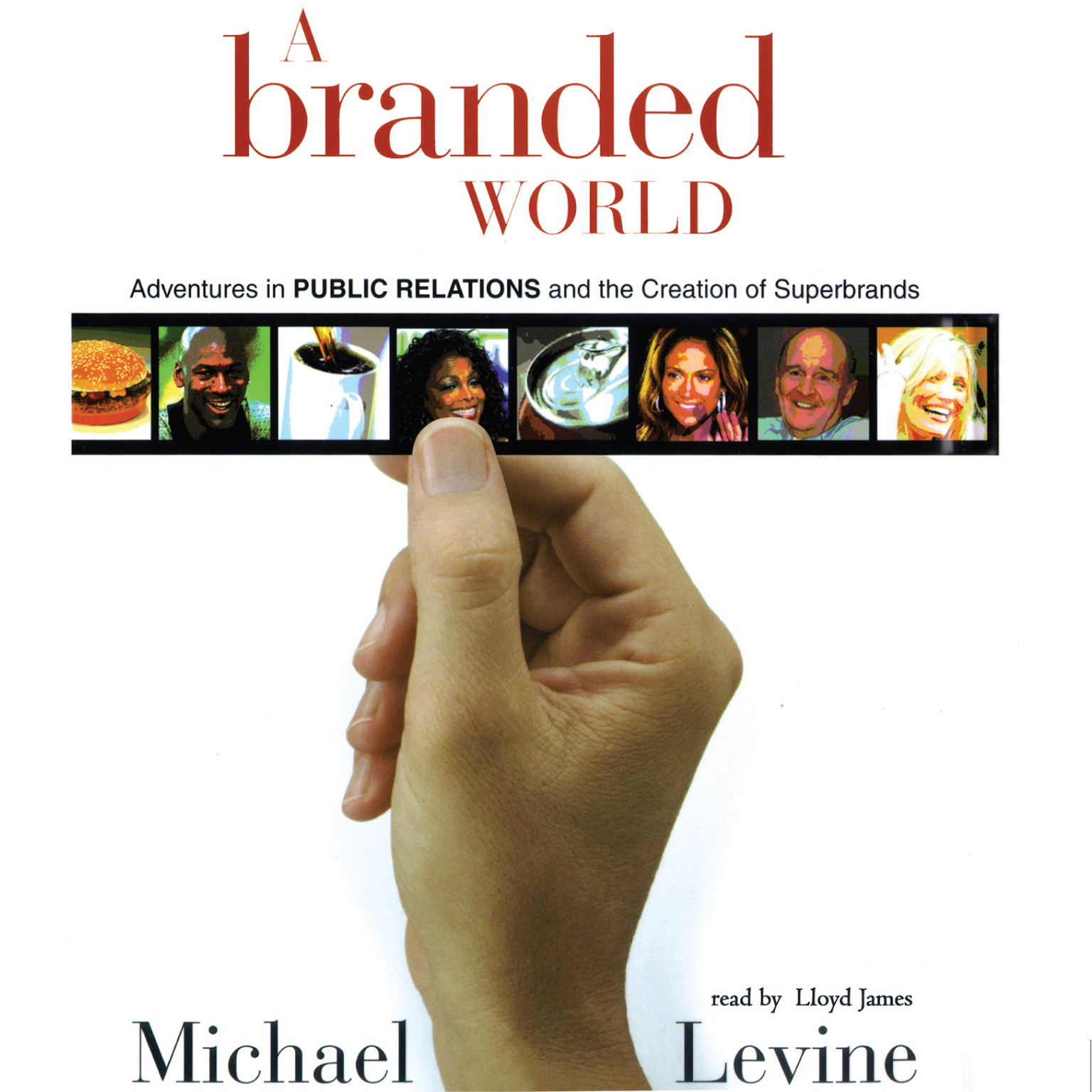 Printable A Branded World: Adventures in Public Relations and the Creation of Superbrands Audiobook Cover Art