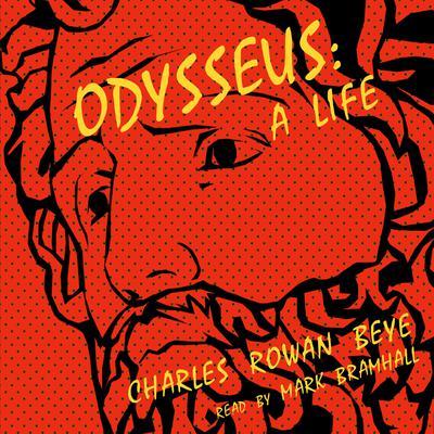 Odysseus: A Life Audiobook, by Charles Rowan Beye