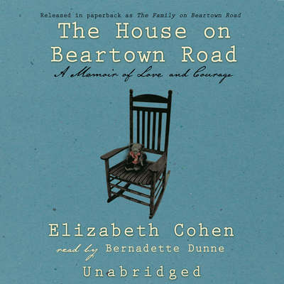 The House on Beartown Road: A Memoir of Learning and Forgetting Audiobook, by Elizabeth Cohen