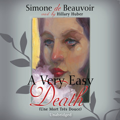 A Very Easy Death Audiobook, by Simone de Beauvoir