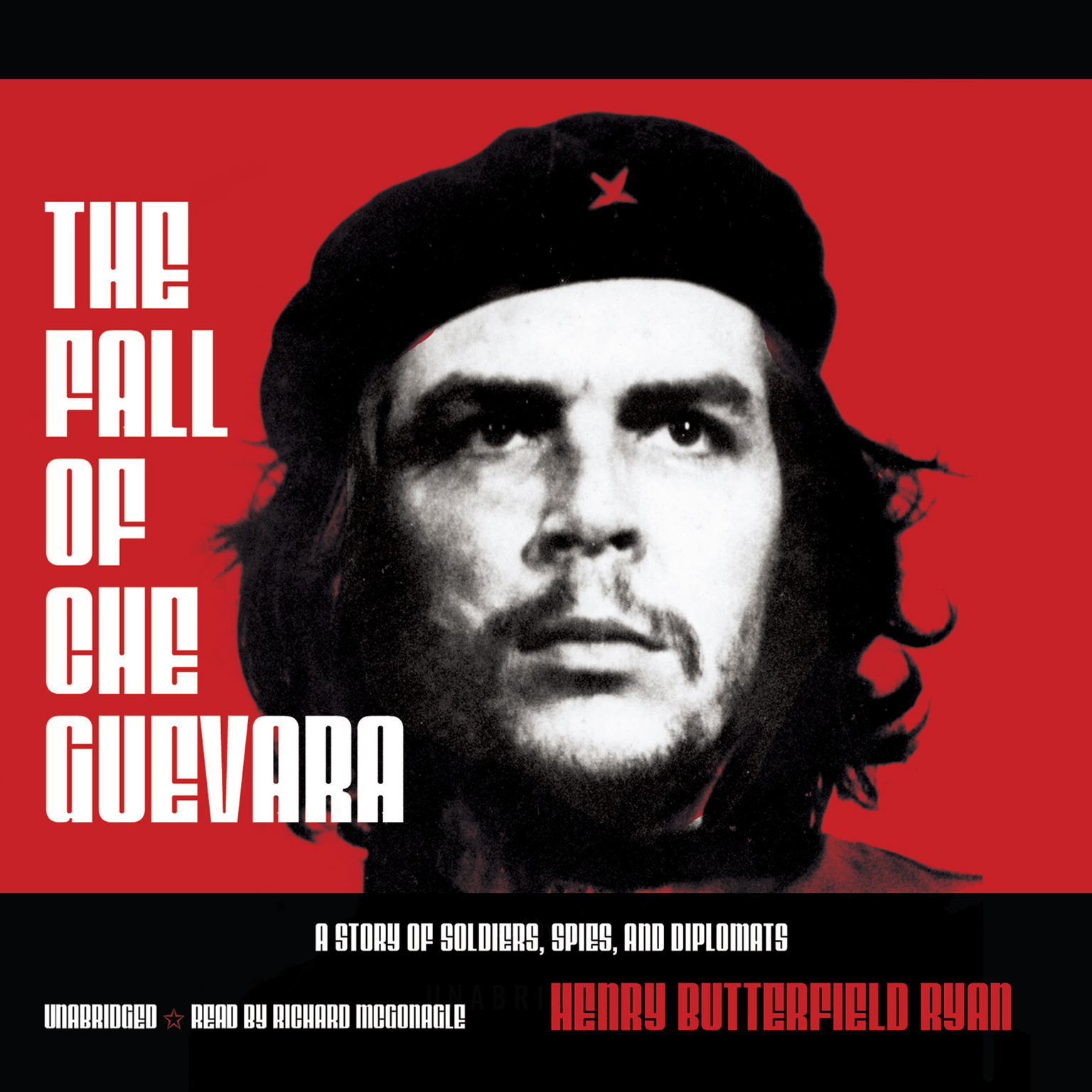 Printable The Fall of Che Guevara: A Story of Soldiers, Spies, and Diplomats Audiobook Cover Art