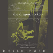 The Dragon Seekers: How an Extraordinary Circle of Fossilists Discovered the Dinosaurs and Paved the Way for Darwin, by Christopher McGowan