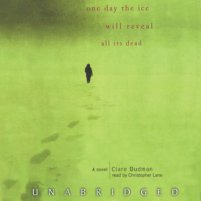 One Day the Ice Will Reveal All Its Dead Audiobook, by Clare Dudman