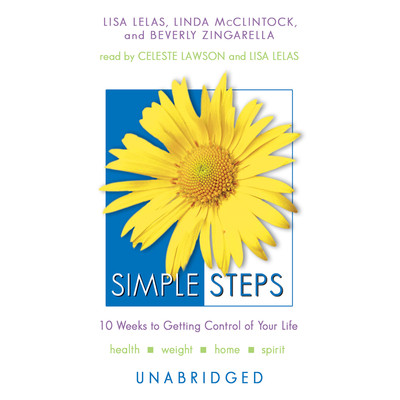 Simple Steps: 10 Weeks to Getting Control of Your Life Audiobook, by Lisa Lelas