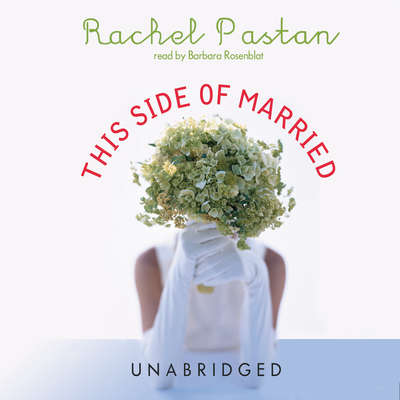 This Side of Married Audiobook, by Rachel Pastan