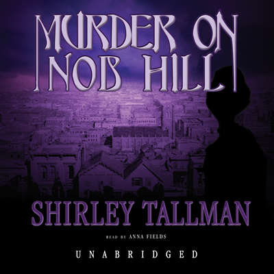 Murder on Nob Hill Audiobook, by Shirley Tallman