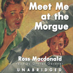 Meet Me at the Morgue Audiobook, by Ross Macdonald