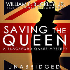 Saving the Queen: A Blackford Oakes Mystery Audiobook, by William F. Buckley