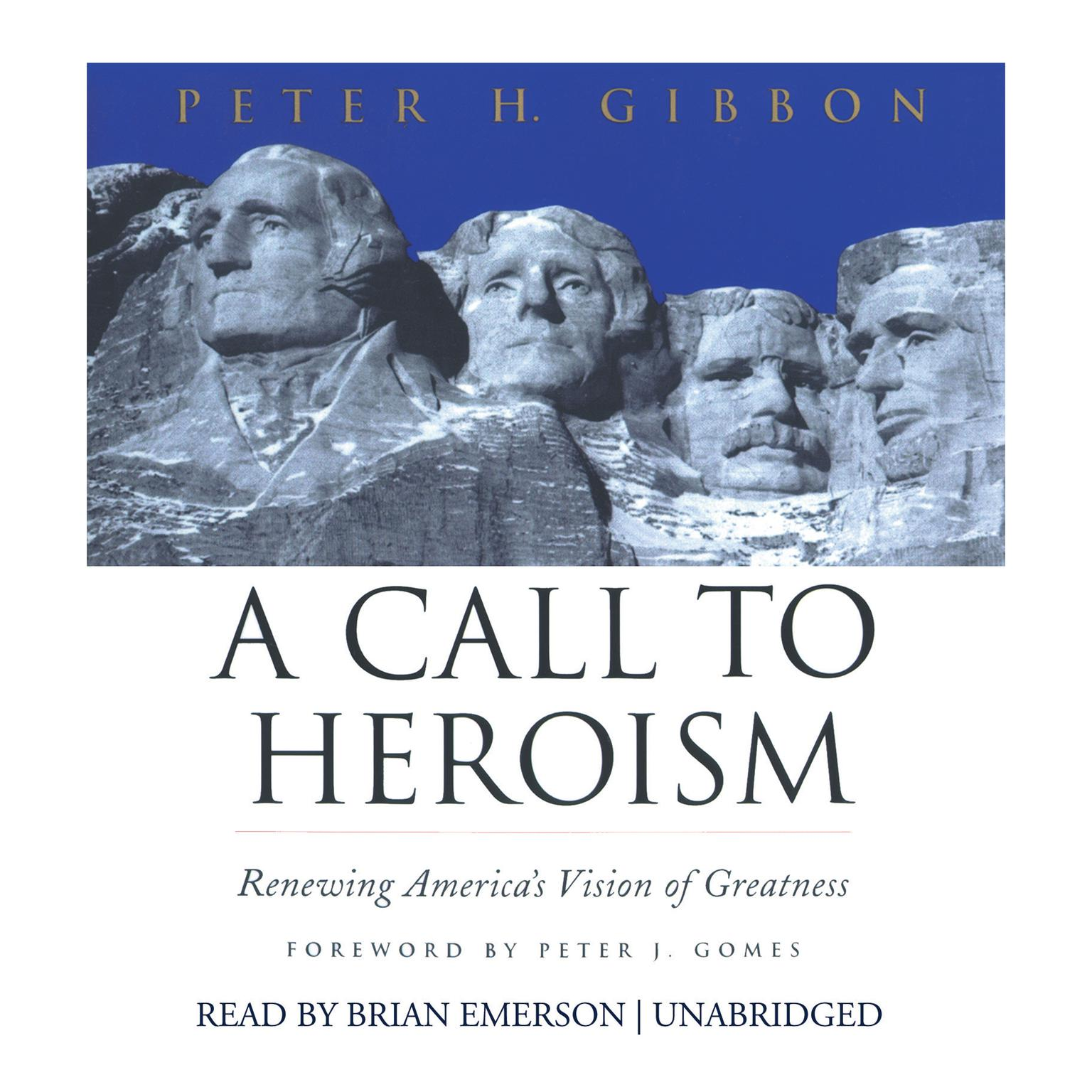Printable A Call to Heroism: Renewing America's Vision of Greatness Audiobook Cover Art