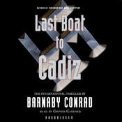 Last Boat to Cadiz Audiobook, by Barnaby Conrad
