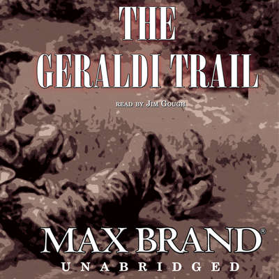 The Geraldi Trail Audiobook, by Max Brand