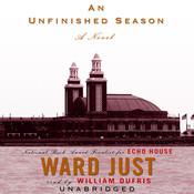 An Unfinished Season: A Novel, by Ward Just
