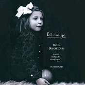 Let Me Go Audiobook, by Helga Schneider