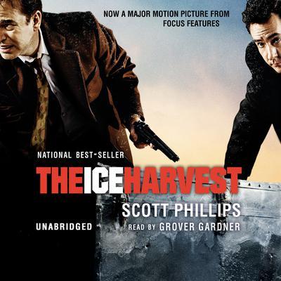 The Ice Harvest Audiobook, by Scott Phillips