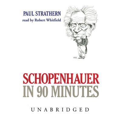 Schopenhauer in 90 Minutes Audiobook, by
